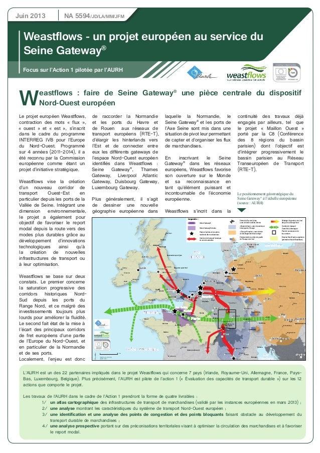 Juin 2013 NA 5594/JD/LA/MM/JFM  Weastflows - un projet européen au service du  Seine Gateway®  Focus sur l'Action 1 piloté...