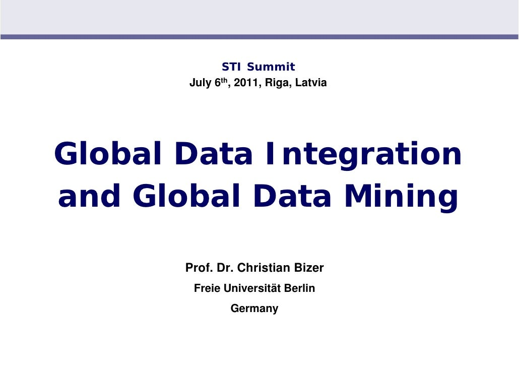 STI Summit 2011 - Global data integration and global data mining