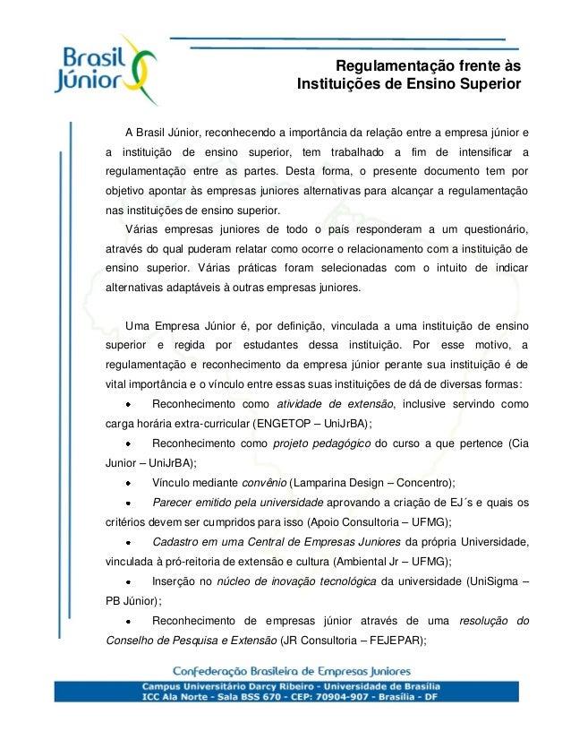 Regulamentação frente às                                       Instituições de Ensino Superior    A Brasil Júnior, reconhe...