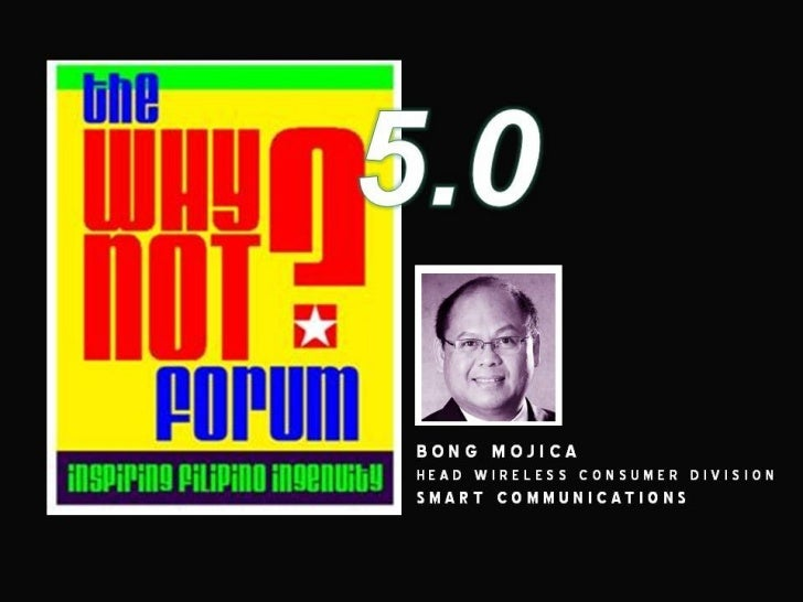 WhyNot?Forum 5.0 Bong Mojica