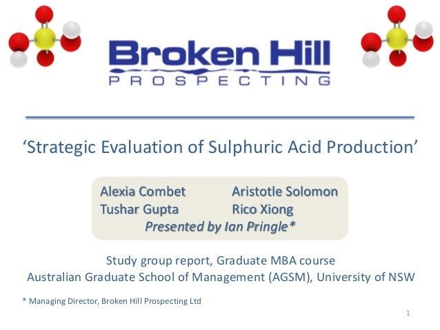 'Strategic Evaluation of Sulphuric Acid Production' 1 Study group report, Graduate MBA course Australian Graduate School o...