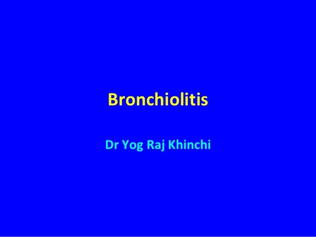 BronchiolitisDr Yog Raj Khinchi