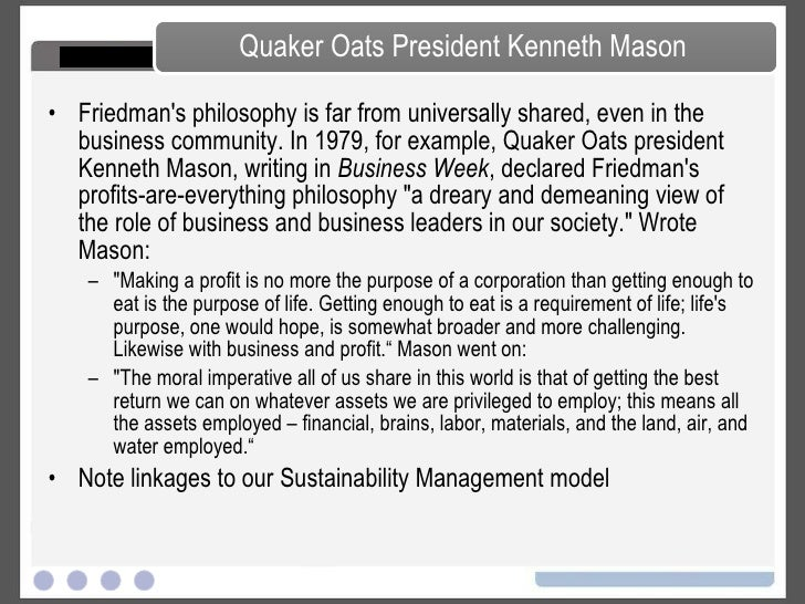 the social responsibility of business is to increase its profits The social responsibility of business is to create maximum societal value.