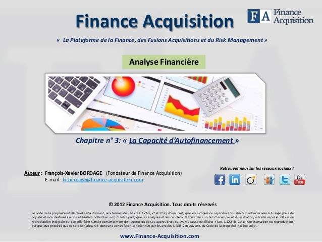 Chapitre n° 3: « La Capacité d'Autofinancement »Finance AcquisitionLe code de la propriété intellectuelle n'autorisant, au...