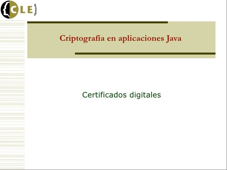 Criptografía en aplicaciones Java      Certificados digitales