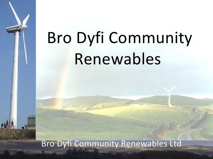 Bro Dyfi Community     RenewablesBro Dyfi Community Renewables Ltd