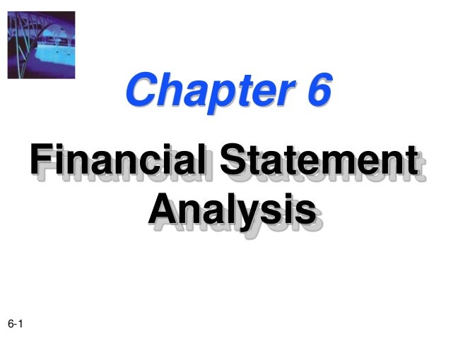 Chapter 6      Financial Statement           Analysis6-1