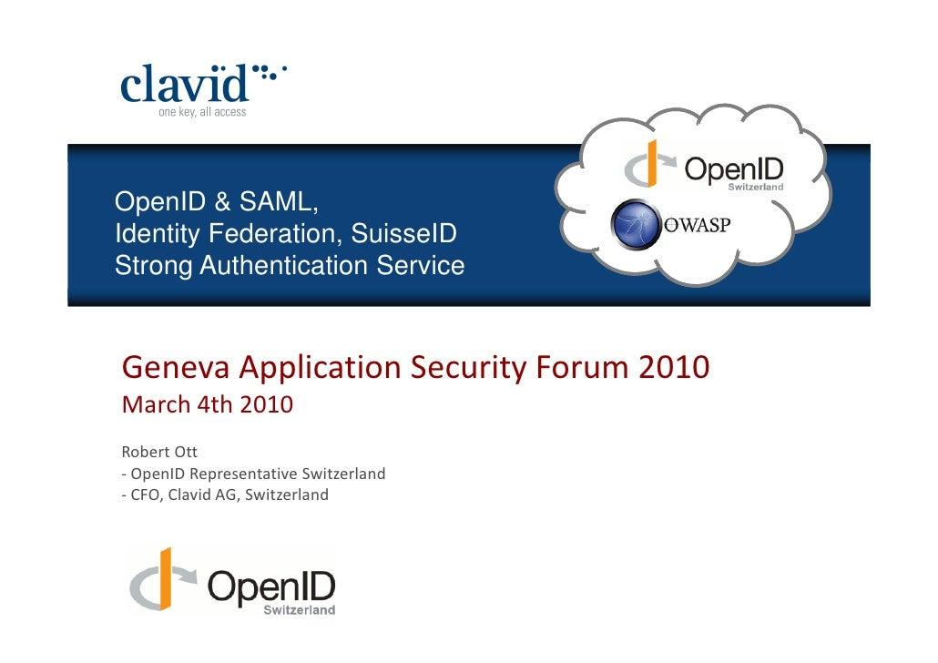 OpenID & SAML, OpenID & SAML OpenID & SAML, SAML     OpenID &    Identity Federation, SuisseID Identity Federation, Suisse...