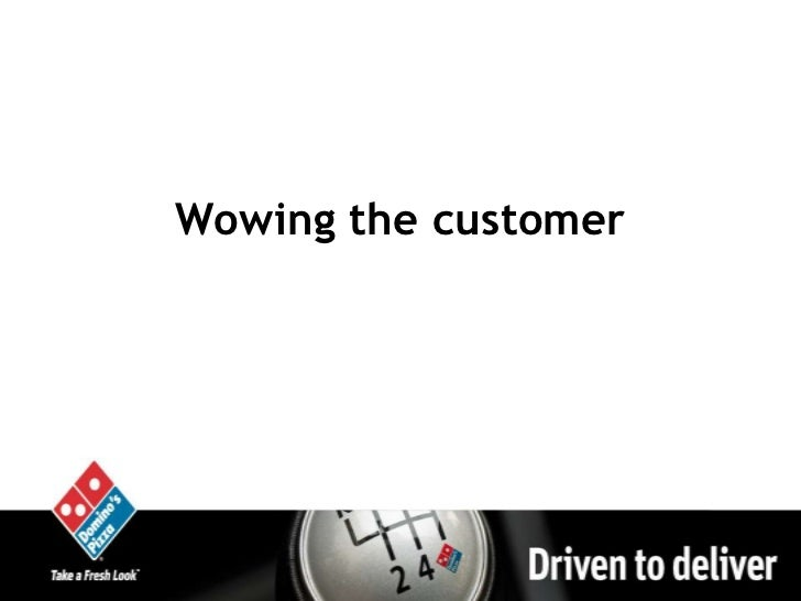 Wowing the customer