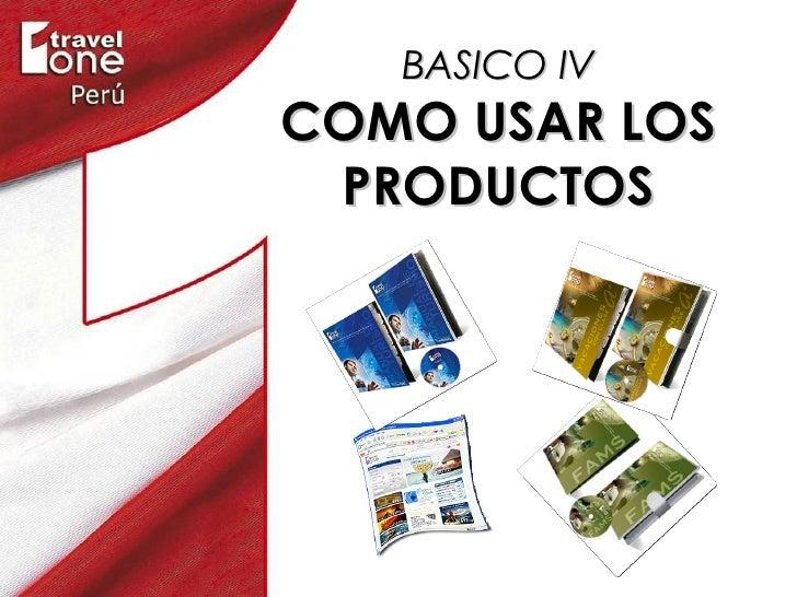 BASICO IV COMO USAR LOS PRODUCTOS