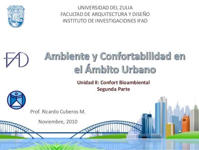 UNIVERSIDAD DEL ZULIA FACULTAD DE ARQUITECTURA Y DISEÑO INSTITUTO DE INVESTIGACIONES IFAD Prof. Ricardo Cuberos M. Noviemb...
