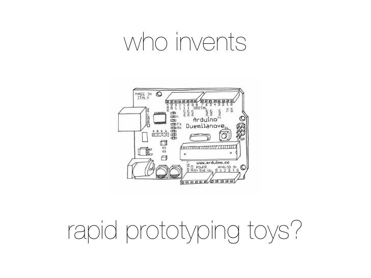 who invents     rapid prototyping toys?