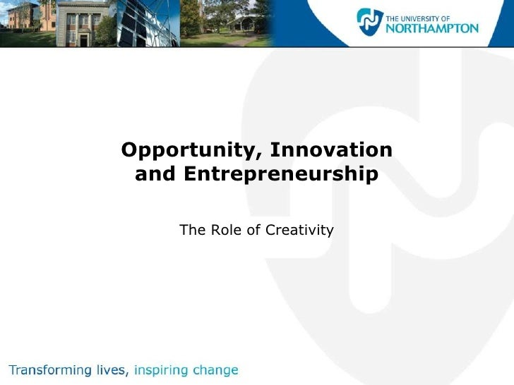 Opportunity, Innovation and Entrepreneurship    The Role of Creativity