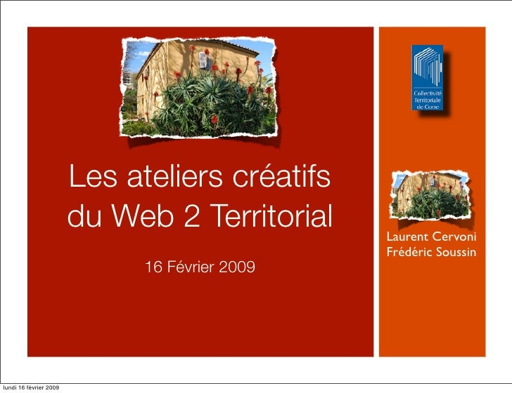 Les ateliers créatifs                         du Web 2 Territorial    Laurent Cervoni                                     ...