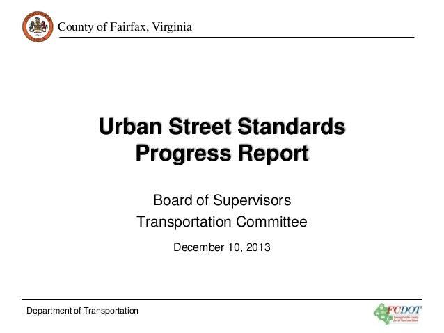 County of Fairfax, Virginia  Urban Street Standards Progress Report Board of Supervisors Transportation Committee December...