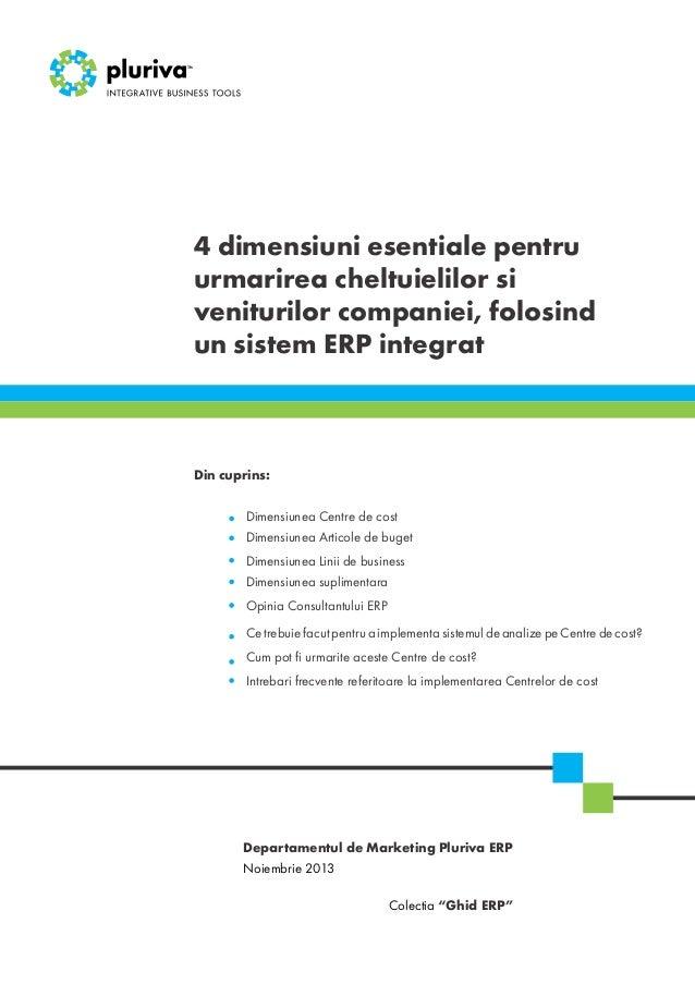 4 dimensiuni esentiale pentru urmarirea cheltuielilor si veniturilor companiei, folosind un sistem ERP integrat  Din cupri...