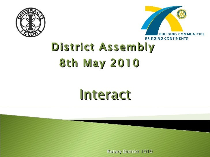 District Assembly 2010 - Interact Presentation