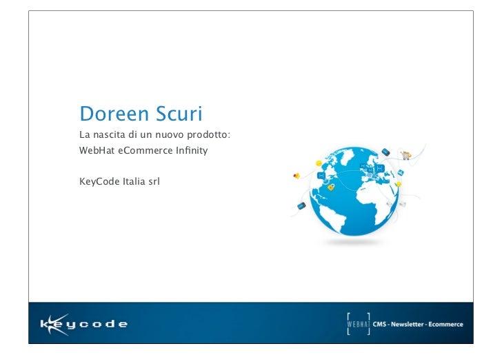 Doreen ScuriLa nascita di un nuovo prodotto:WebHat eCommerce InfinityKeyCode Italia srl