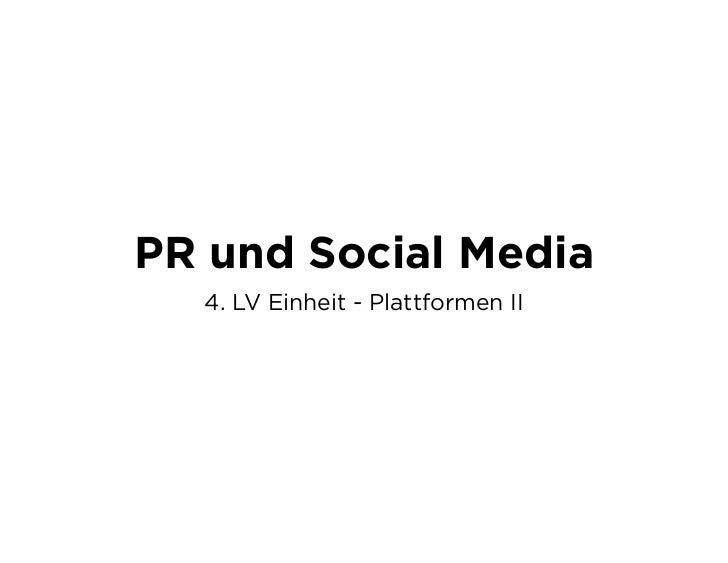 PR und Social Media  4. LV Einheit - Plattformen II