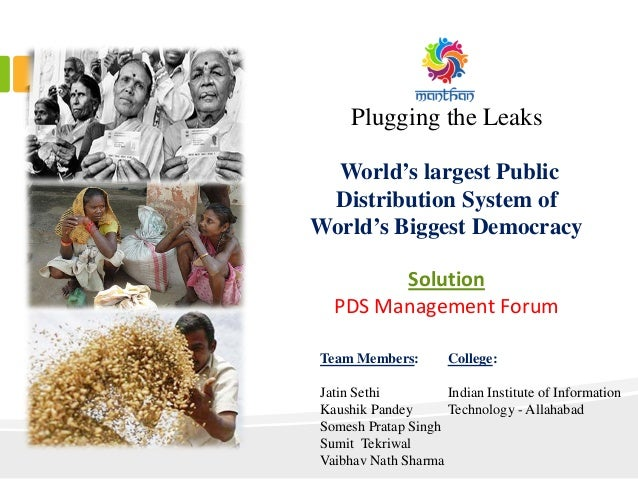 Plugging the Leaks World's largest Public Distribution System of World's Biggest Democracy Solution PDS Management Forum T...