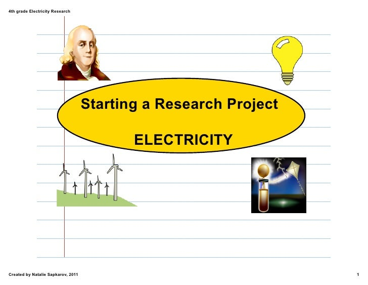 4th grade Electricity Research                                    Starting a Research Project                             ...