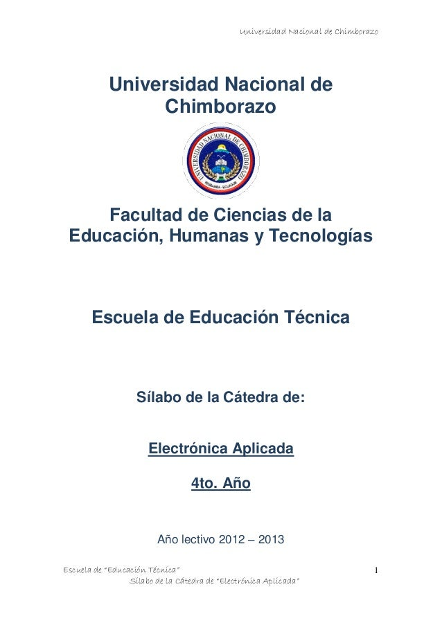 """Universidad Nacional de Chimborazo Escuela de """"Educación Técnica"""" Sílabo de la Cátedra de """"Electrónica Aplicada"""" 1 Univers..."""