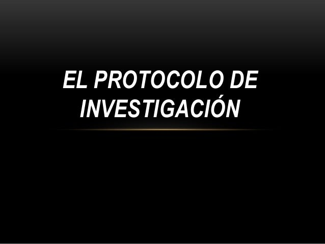 4. el protocolo de investigación