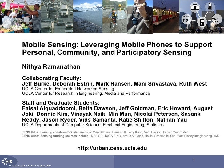 Mobile Sensing: Leveraging Mobile Phones to Support Personal, Community, and Participatory Sensing Nithya Ramanathan Colla...