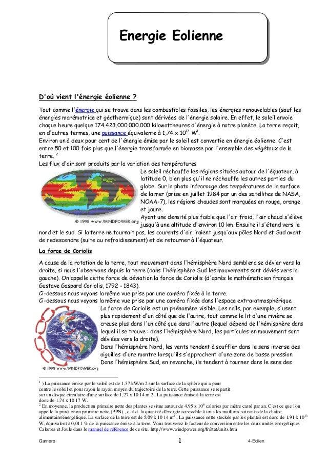 Garnero 4-Eolien1 Energie Eolienne D'où vient l'énergie éolienne ? Tout comme l'énergie qui se trouve dans les combustible...