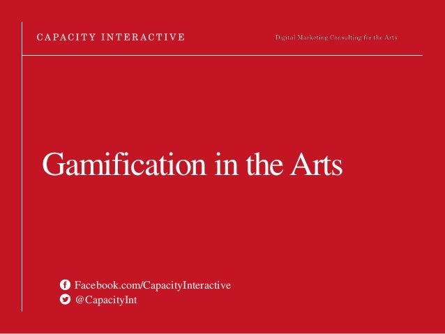 GSummit SF 2014 - Gamifying The Arts: How Leading Arts Orgs are Transforming Engagement by Erik Gensler