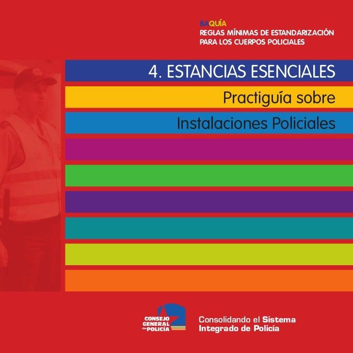 Baquía      Reglas MíniMas de estandaRizaCión      PaRa los CueRPos PoliCiales4. ESTANCIAS ESENCIALES           Practiguía...