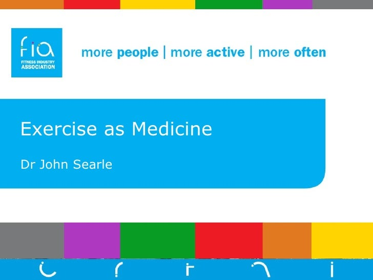 Exercise as Medicine Dr John Searle