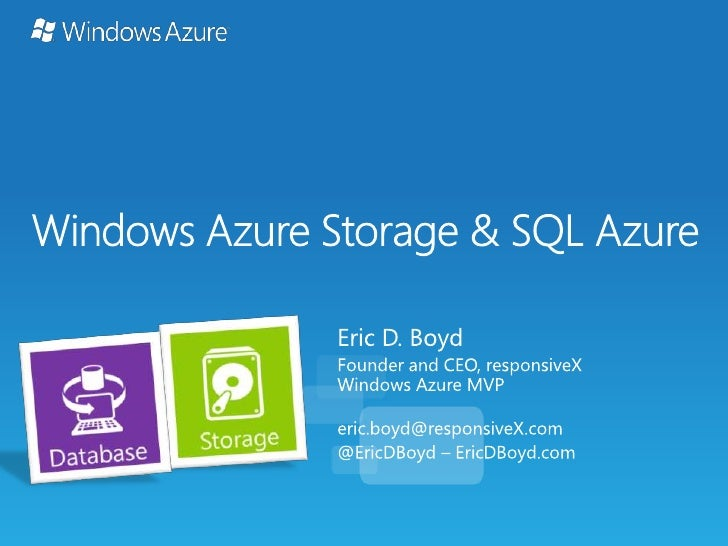 Windows Azure Kick Start - Explore Storage and SQL Azure