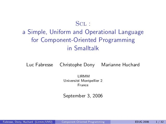 Scl : a Simple, Uniform and Operational Language for Component-Oriented Programming in Smalltalk Luc Fabresse Christophe D...