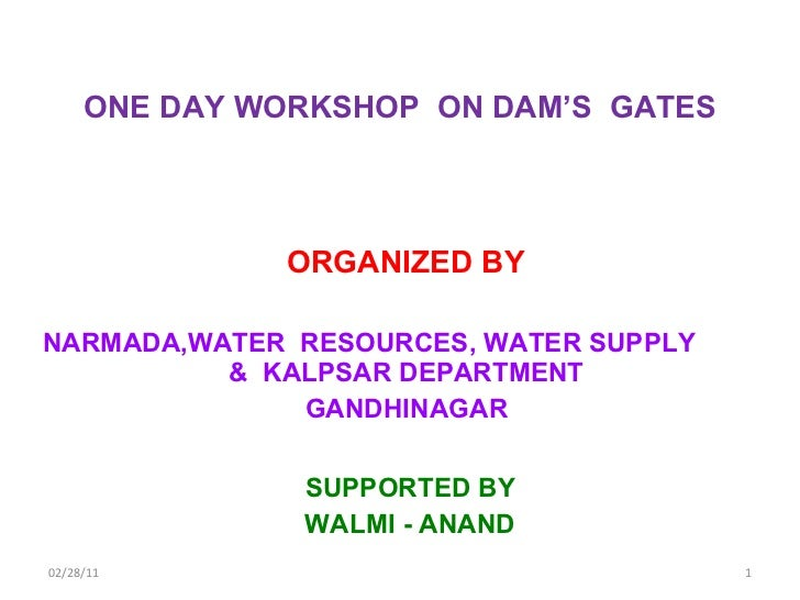 ONE DAY WORKSHOP  ON DAM'S  GATES ORGANIZED BY  NARMADA,WATER  RESOURCES, WATER SUPPLY  &  KALPSAR DEPARTMENT  GANDHINAGAR...