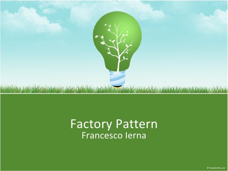 <ul>Factory Pattern </ul><ul>Francesco Ierna </ul>