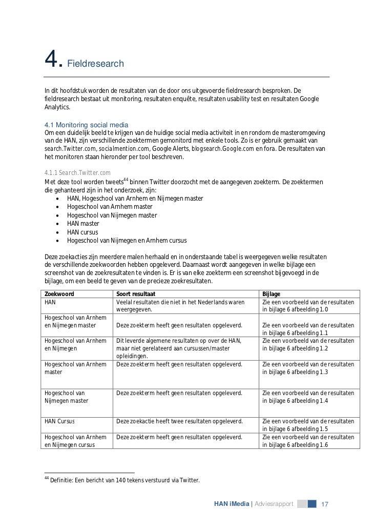 4.         FieldresearchIn dit hoofdstuk worden de resultaten van de door ons uitgevoerde fieldresearch besproken. Defield...