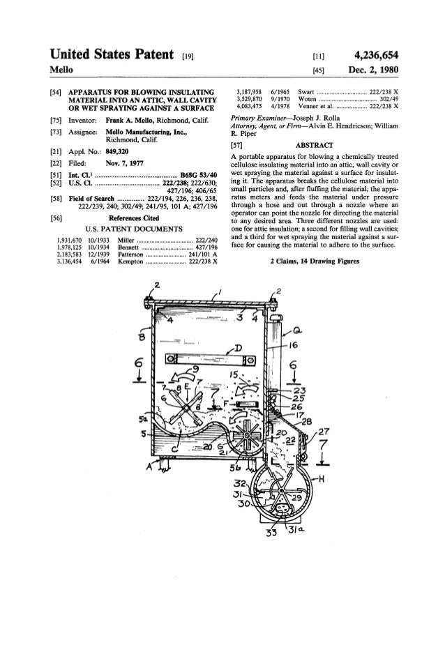 4   frank a. mello - 4236654 - apparatus for blowing insulating material into an attic, wall cavity or wet spraying against a surface