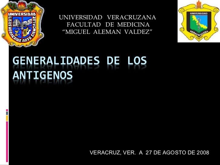 """UNIVERSIDAD  VERACRUZANA FACULTAD  DE  MEDICINA """" MIGUEL  ALEMAN  VALDEZ"""" VERACRUZ, VER.  A  27 DE AGOSTO DE 2008"""