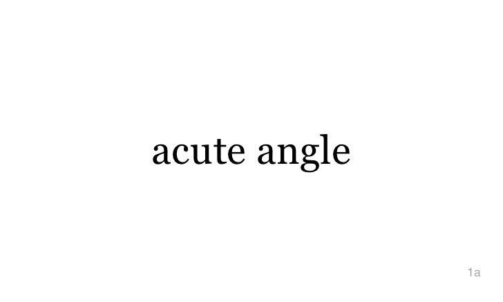 acute angle              1a