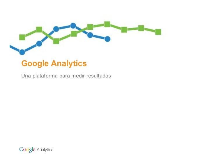 4.google analytics, una plataforma para medir resultados   gabriel francis