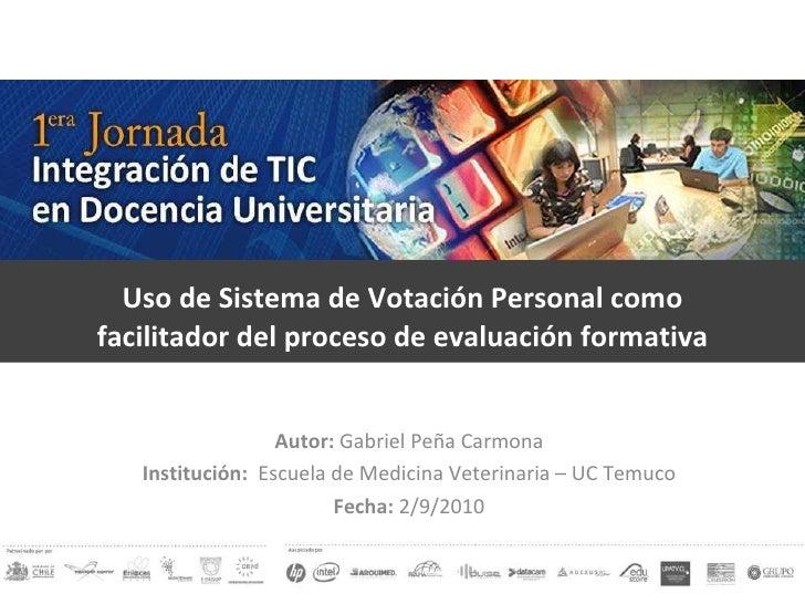 """Exp. 4: """"Uso de Sistema de Votación Personal como facilitador del proceso de evaluación formativa"""". Gabriel Peña, U. Católica de Temuco"""