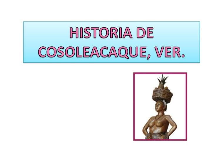 HISTORIA DE COSOLEACAQUE, VER.<br />