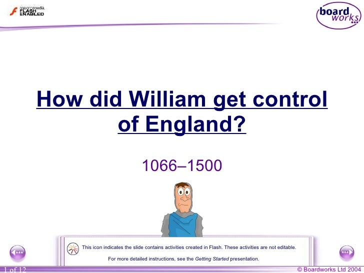 How did William get control of England? 1066–1500 For more detailed instructions, see the  Getting Started  presentation. ...