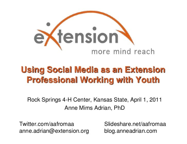 Using Social Media as an Extension Professional Working with Youth<br />Rock Springs 4-H Center, Kansas State, April 1, 20...
