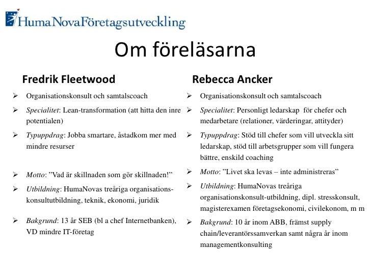 Om föreläsarna<br />Fredrik Fleetwood<br /><ul><li>Organisationskonsult och samtalscoach