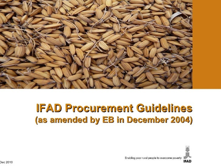 IFAD Procurement Guidelines (as amended by EB in December 2004) Dec 2010
