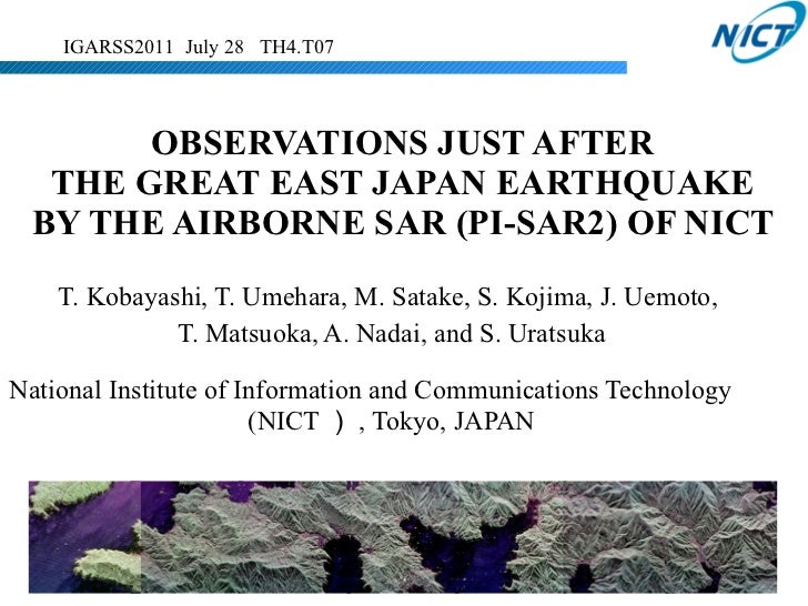 OBSERVATIONS JUST AFTER  THE GREAT EAST JAPAN EARTHQUAKE  BY THE AIRBORNE SAR (PI-SAR2) OF NICT  T. Kobayashi, T. Umehara,...