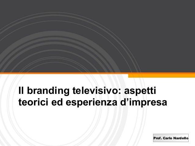 4   Il Branding Televisivo Aspetti Teorici Ed Esperienza Dimpresa