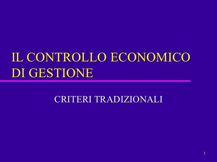 IL CONTROLLO ECONOMICO DI GESTIONE CRITERI TRADIZIONALI